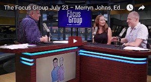 The Focus Group July 23 – Merryn Johns, Editor-Curve Magazine (VIDEO)