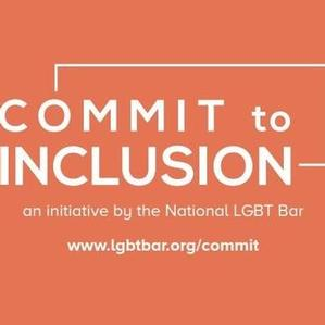National LGBT Bar Association Launches COMMIT to INCLUSION Campaign